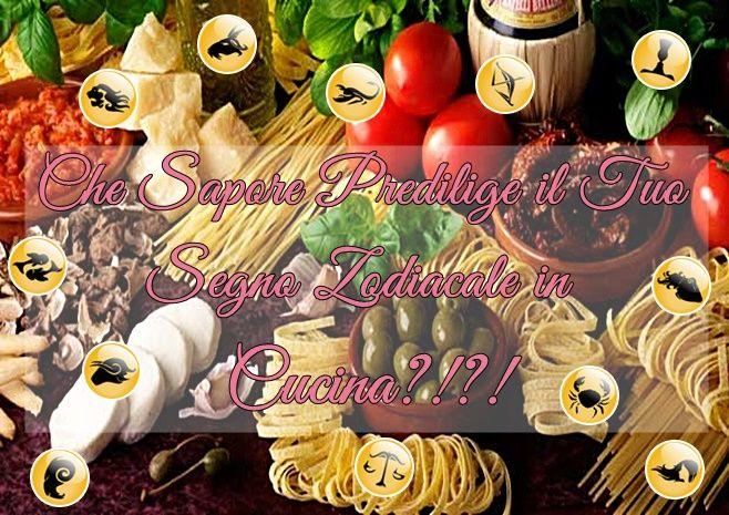 Che Sapori predilige il Tuo Segno Zodiacale in Cucina